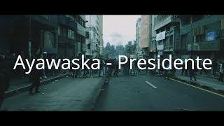 Ayawaska - Presidente (Ecuador 2019) YouTube Videos