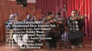 "Khudawand Mein Masroor Reh "" New Urdu Hindi Christian Song 2013 ""   ( HD ) sung by Anil Samuel"