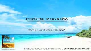 """Costa Del Mar"" Radio - Best Chillout Music Ibiza Mix 2014 (Part 2)"