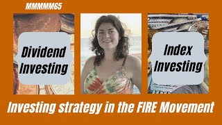 DIVIDEND VS. INDEX INVESTING in the FIRE Movement | Mr. Money Mustache | Dividend Mantra | MMMMM 65