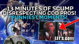 Scump 'DISRESPECTING' PROS for 13 Minutes
