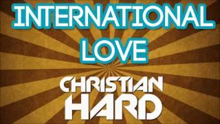 CHRISTIAN HARD - INTERNATIONAL LOVE