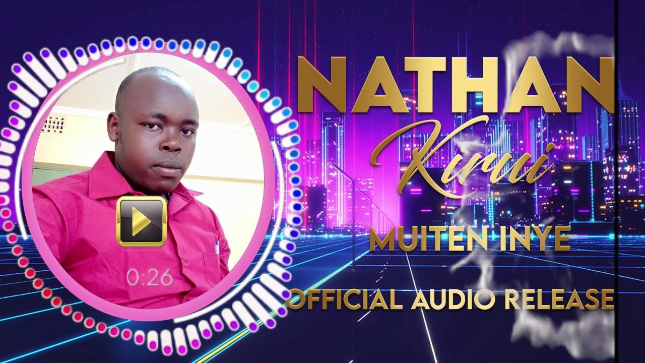 Download MUITEN INYE  BY NATHAN KIRUI