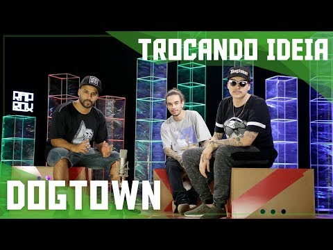 Ep. 141 - Dogtown Rap - Trocando Ideia