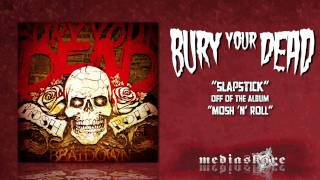 "Bury your dead ""slapstick"""