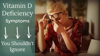 Symptoms of Vitamin D Deficiency You May Be Ignoring