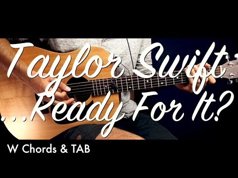 Taylor Swift Ready For It Guitar Tutorial Lesson W Tab Guitar