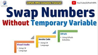 Swap Numbers Without Using Temporary Variable | Swap Numbers in UiPath | UiPath Tutorial | UiPathRPA