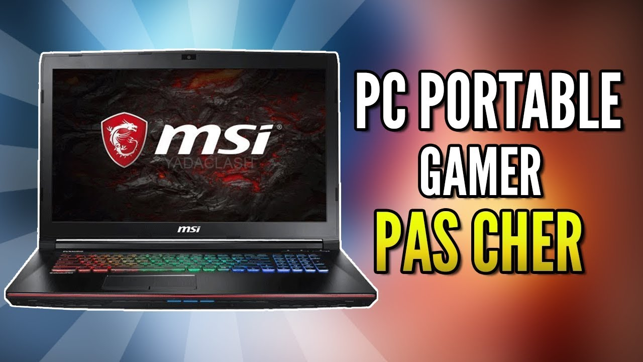 pc portable gamer pas cher tres performant fortnite gta v youtube