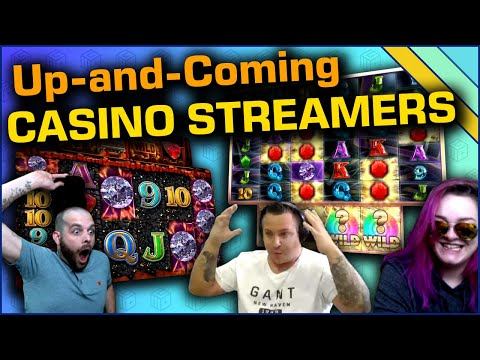 Up-and-coming Casino Streamers! #6