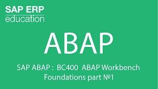 SAP ABAP :  BC400 ABAP Workbench Foundations part №1