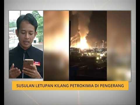 Susulan letupan kilang petrokimia di pengerang