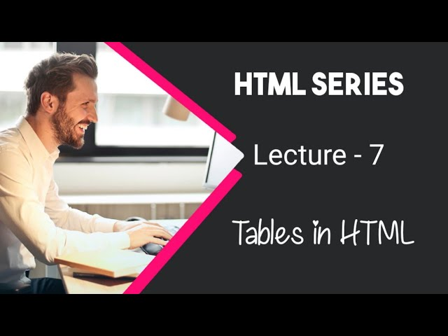 Learn HTML in Urdu / Hindi by AK - Tables in HTML - Lecture 7