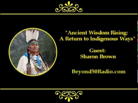 Ancient Wisdom Rising: A Return to Indigenous Ways
