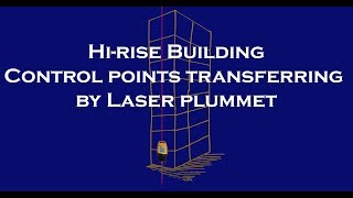 High rise building Control Points transfer to upper floor in Construction Surveying
