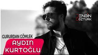 Aydın Kurtoğlu - Gururdan Gömlek (Engin Öztürk Remix)