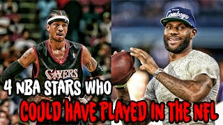 4 NBA STARS Who Could Have PLAYED IN THE NFL