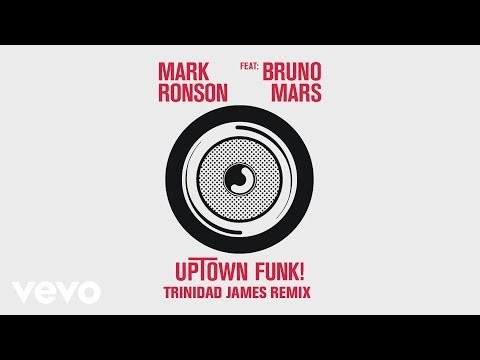 Mark Ronson - Uptown Funk (Trinidad James Remix) [Audio] ft. Bruno Mars