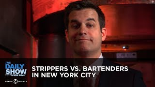 Strippers vs. Bartenders in New York City | The Daily Show thumbnail