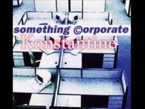 Something Corporate - Konstantine Live Version Lyrics