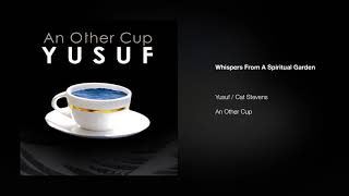 Yusuf / Cat Stevens – Whispers From A Spiritual Garden   An Other Cup