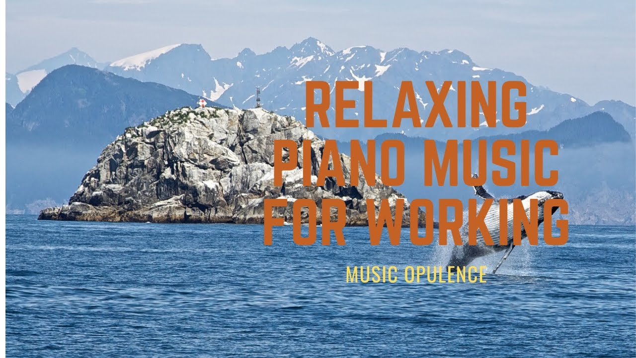 Relaxing Piano Music For Working