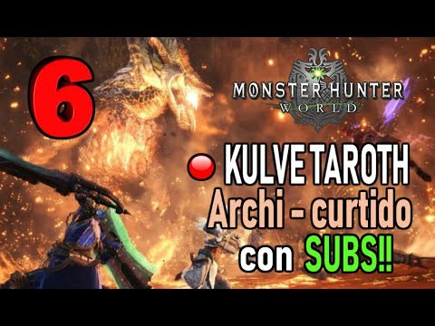DIRECTO: KULVE TAROTH ARCHI - CURTIDO con SUBS! (Round 6) - Monster Hunter World (Gameplay Español) thumbnail