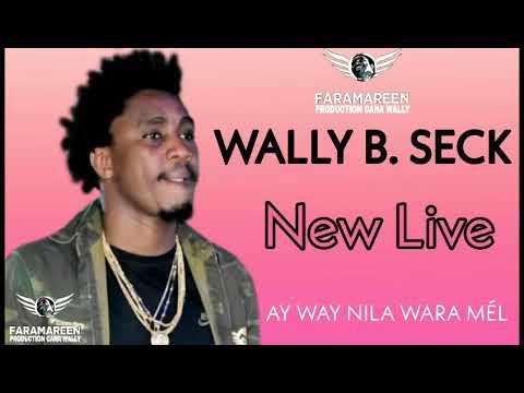 New Live WALLY B. SECK - Ay Way Nila Wara Mél