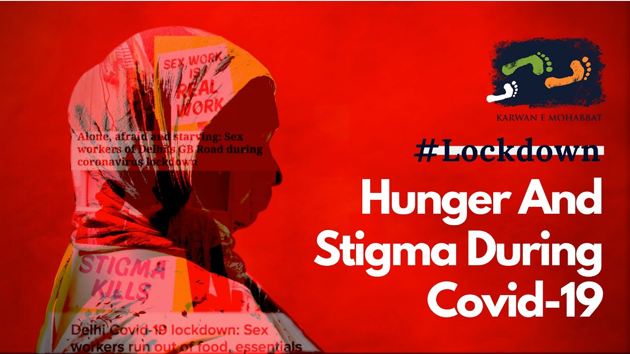 Hunger And Stigma During COVID-10: Sex Workers in Lockdown