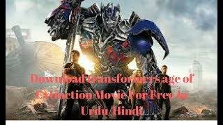 Download transformers age of extinction Movie For Free In Urdu/Hindi