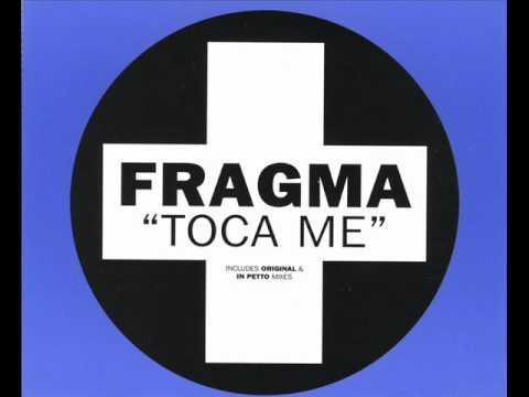 Fragma  Toca Me Club Mix