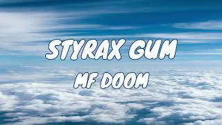 MF DOOM - STYRAX GUM (REMIX)
