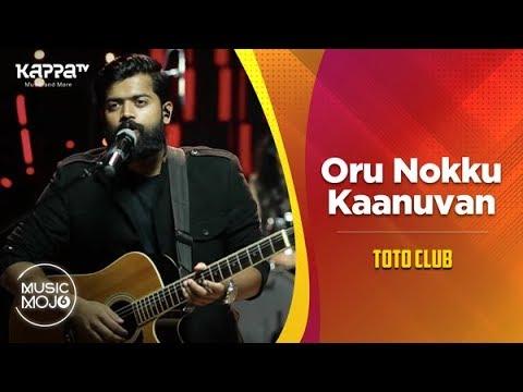 Oru Nokku Kaanuvan - Toto Club - Music Mojo Season 6 - KappaTV