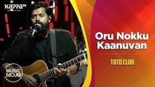 Baixar Oru Nokku Kaanuvan - Toto Club - Music Mojo Season 6 - KappaTV