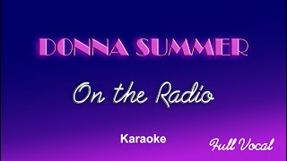 Donna Summer  HQ Epic On The Radio -  Karaoke Full Vocal Special Sax Karaoke - HD