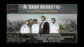 Al Qadr acoustic - Shollallohu alaa Muhammad (Arabic & Bahasa version) Audio