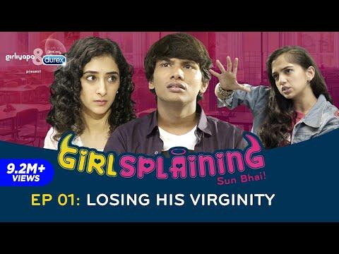 GIRLSPLAINING E01   Losing His Virginity...
