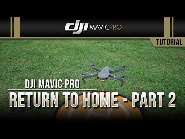 DJI Mavic Pro / Return to Home (Tutorial) Part 2