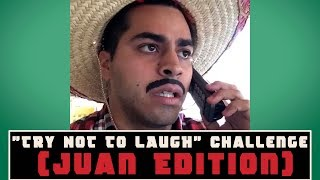 """TRY NOT TO LAUGH"" Challenge (Juan Edition) 