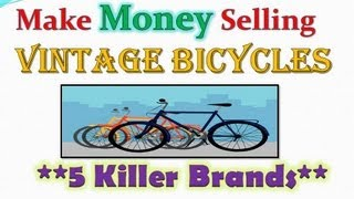 How To Make Money Selling Vintage Bicycles