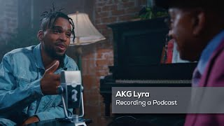 AKG Lyra: Recording a Podcast