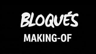 Bloqués - Le Making-Of