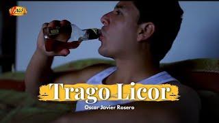 Trago Licor -  Oscar Javier Rosero
