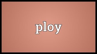 Ploy Meaning