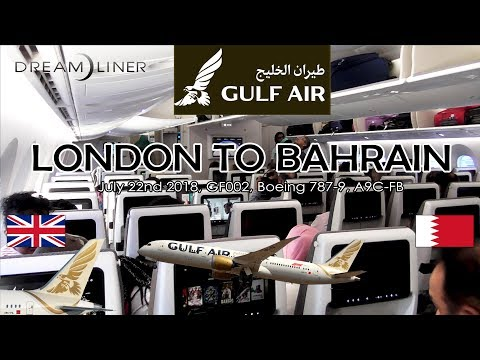 ✈FLIGHT REPORT ✈ Gulf Air, London To Bahrain, GF002, BRAND NEW Boeing 787-9 Dreamliner, A9C-FB