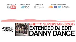 [Jackin House Music] Ghetto Superstar (Extended DJ Boot) - Danny Dance
