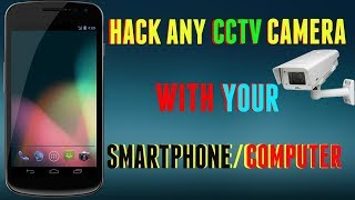 How To Access Any CCTV Camera By PC & Android || No Root || Explained