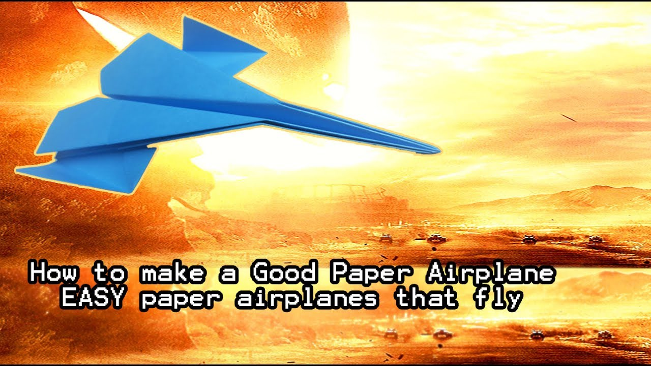 how to make easy good paper airplanes