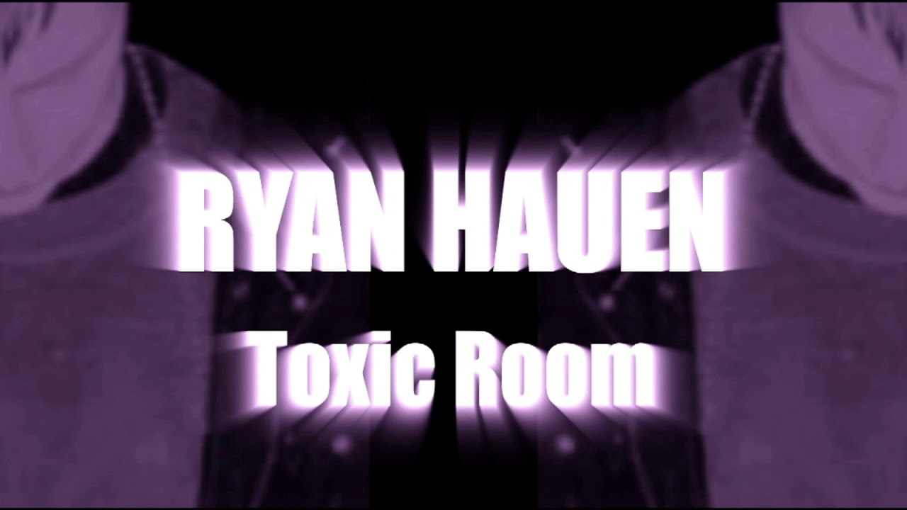 Ryan Hauen - Toxic Room | German HIP HOP/RAP