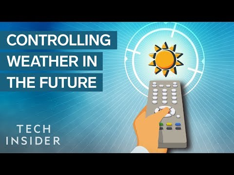 How We'll Control The Weather In 100 Years